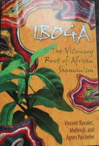 Iboga - The Visionary Root of African Shamanism